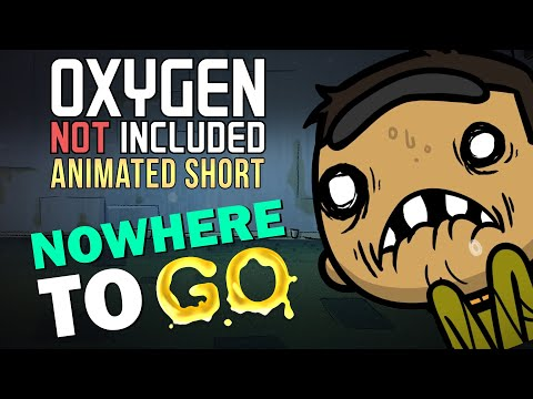 Oxygen Not Included [Animated Short] - Nowhere To Go