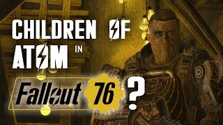How Can the Children of Atom Be in Fallout 76? Plus, Thoughts on Timescale