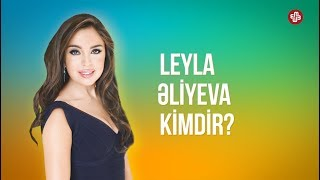 Leyla Əliyeva kimdir? - [BİOQRAFİYA]