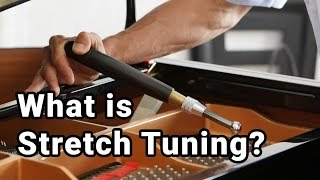 What is Stretch Tuning?