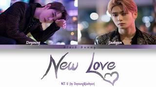 NCT U DOYOUNG & JAEHYUN (엔시티 유 도영 &재현)  - New Love (Color Coded Lyrics Han/Rom/Eng)