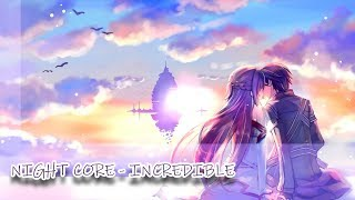 Nightcore   Incredible