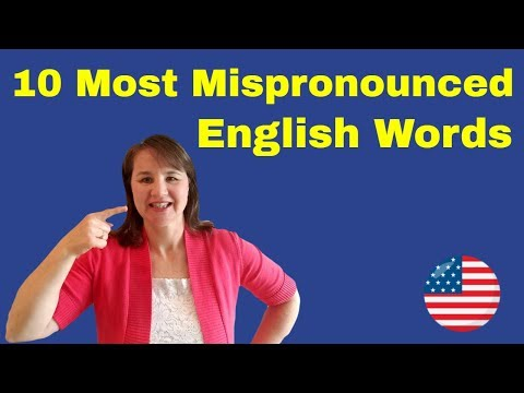 10 Most Mispronounced English Words