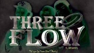Threeflow Ft Arcangel - Pa' que la Pases BIen Official Remix elzafiro14@hotmail.com