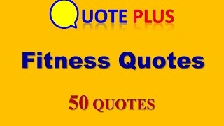 Fitness Quotes - 50 Top Quotes - Fitness Quotes Motivation