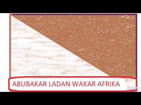 ABUBAKAR LADAN WAKAR AFRIKA MUSO JUNA 1 (Hausa Songs)