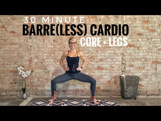 30 Minute Barreless Cardio Core + Legs | Bodyweight Only