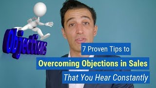 7 (Proven) Tips to Overcoming Objections in Sales That You Hear Constantly [Avoidance]