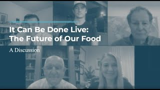 Click to play: It Can Be Done Live: The Future of Our Food