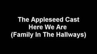 The Appleseed Cast - Here We Are (Family In The Hallways)