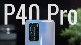 Huawei P40 Pro Complete Walkthrough & What It's Like Without Google
