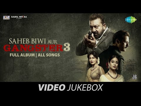 Saheb Biwi Aur Gangster 3   Full Album   Video Jukebox