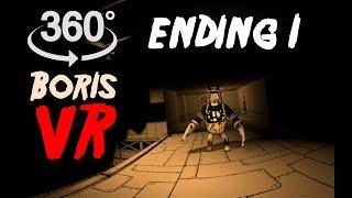 Bendy VR 360 #6: Boris - Ending 1
