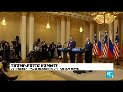 Trump-Putin summit: US president faces blistering criticism at home