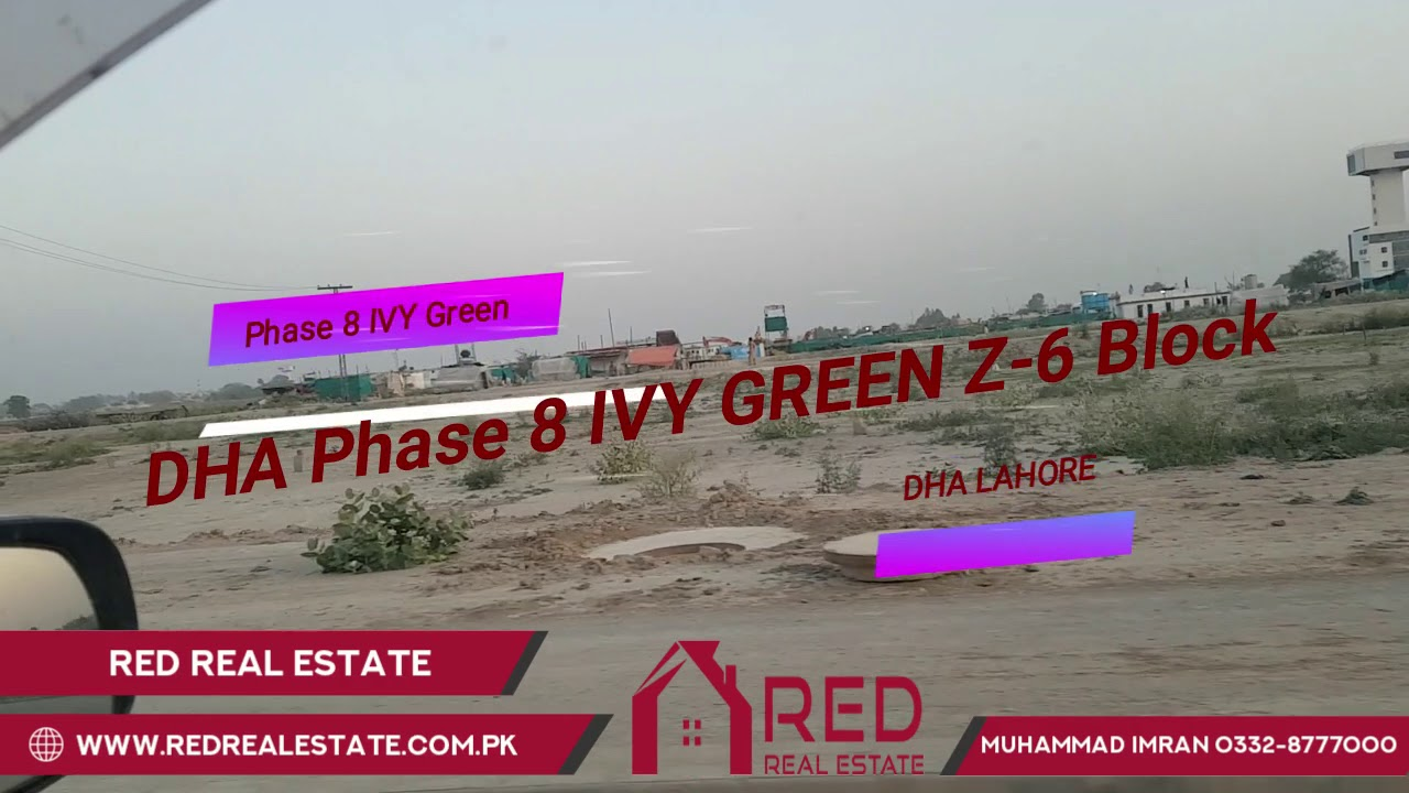DHA Phase 8 Ivy Green Block Z-6 Latest Update May 3 2019