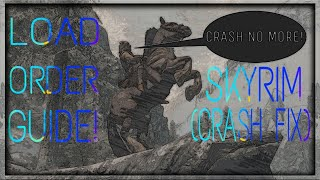 SKYRIM | LOAD ORDER GUIDE AND CRASH FIX!!!