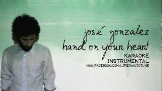 José González - Hand On Your Heart (Karaoke Instrumental)