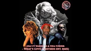 2Pac Ft. Warren G & Tina Turner - Whats Love (Westside Ent Remix) (2017)