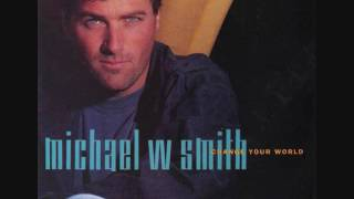 Michael W. Smith : I Will Be Here For You