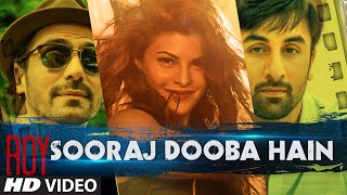 'Sooraj Dooba Hain' - Song Video - Roy