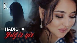 Hadicha - Yolg'iz qiz   Хадича - Ёлгиз киз