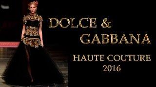 Dolce&Gabbana Haute Couture весна лето 2016