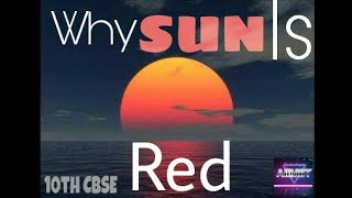 Why sun appears red in the morning and evening ?