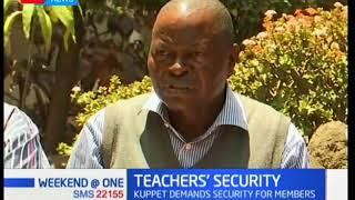 KUPPET demands security for teachers after three teachers were killed in Wajir