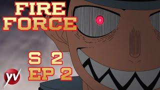 FIRE FORCE S2 - Ep.2 - Le fiamme della follia [Sub Ita] | Yamato Video