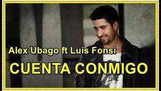 Alex ubago ft Luis Fonsi - Cuenta Conmigo (letra) (karaoke)