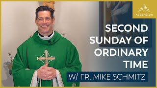 Second Sunday of Ordinary Time – Mass with Fr. Mike Schmitz