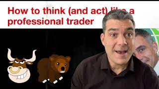 How to think (and act) like a professional trader