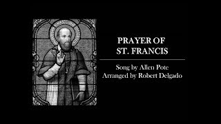 """Prayer of St. Francis"" (A Cappella) by A. Pote, arr. by R. Delgado w/Lyrics - Sunday 7pm Choir"