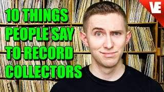 10 DUMB Things People Say To Record Collectors