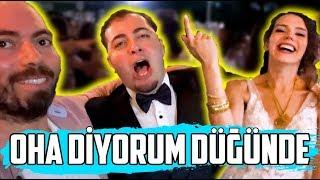 OHA DİYORUM DÜĞÜNDE !! (TAMER EVLENDİ !!)