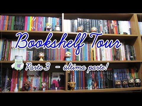 BOOKSHELF TOUR 2017 (Parte 03 - ÚLTIMA PARTE) | Tour pela Minha Estante