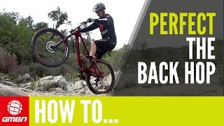How To Perfect The Back Hop | Mountain Bike Skills