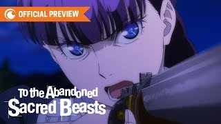 To The Abandoned Sacred Beasts   OFFICIAL PREVIEW