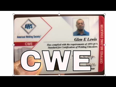 How To Become A CWE Certified Welding Educator - YouTube