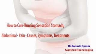 How to cure burning sensation stomach, Abdominal- Pain-Causes,Symptoms,Treatments|| Dr Ananada Kumar