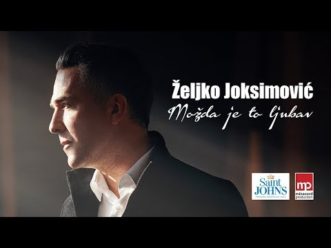 Zeljko Joksimovic Mozda Je To Ljubav Official Video 2019