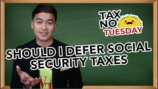 Should I Defer Social Security Taxes