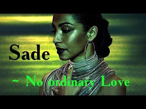 Sade ~  No Ordinary Love ~ Музыка Любви