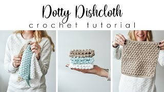 Dotty Dishcloth Crochet Tutorial - Free Crochet Dishcloth Pattern