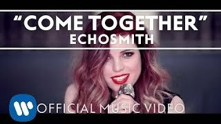 Echosmith - Come Together video