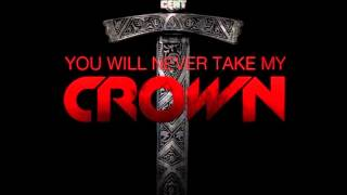 "50 cent "" You Will Never Take My Crown """
