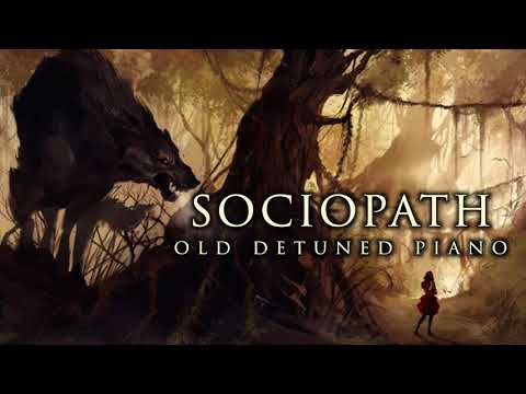 Dark Piano - Sociopath   Old Detuned Piano Version