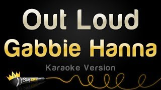 Gabbie Hanna   Out Loud (Karaoke Version)
