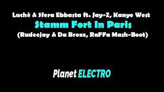 Luchè, S. Ebbasta Ft. Jay Z, Kanye West   Stamm Fort In Paris (Rudeejay & Da Brozz, RaFFa Mash Boot)