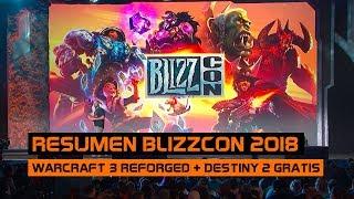 Resumen Blizzcon 2018 - Warcraft 3 Reforged + Destiny 2 gratis